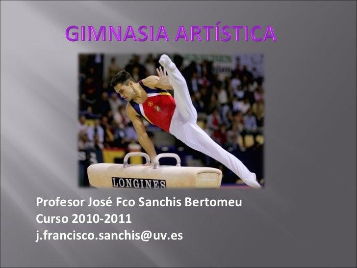 Profesor José Fco Sanchis Bertomeu Curso 2010-2011 [email_address]