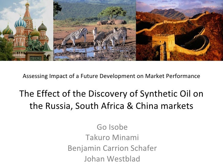 Assessing Impact of a Future Development on Market Performance The Effect of the Discovery of Synthetic Oil on the Russia,...