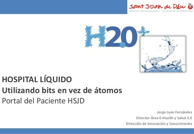 HOSPITAL LÍQUIDOUtilizando bits en vez de átomosPortal del Paciente HSJD                                                  ...