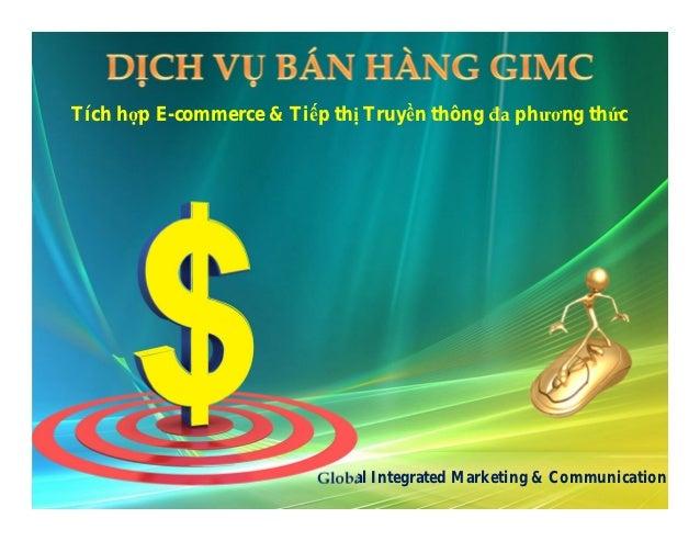 Tích hợp E-commerce & Tiếp thị Truyền thông đa phương thức                         Global Integrated Marketing & Communica...