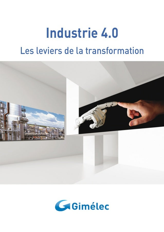 Industrie 4.0  Les leviers de la transformation