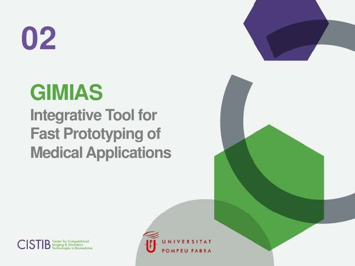 02<br />GIMIAS Integrative Tool for Fast Prototyping of Medical Applications<br />