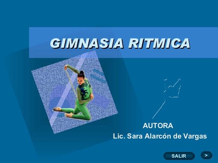 SALIR GIMNASIA RITMICA   AUTORA  Lic. Sara Alarcón de Vargas >