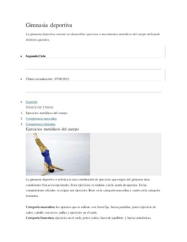 Gimnasia deportiva  La gimnasia deportiva consiste en desarrollar ejercicios o movimientos metódicos del cuerpo utilizando...