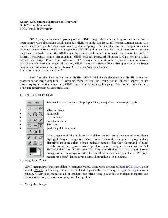 GIMP (GNU Image Manipulation Program) Oleh: Yunita Rahmawati POSS President University GIMP yang merupakan kepanjangan dar...