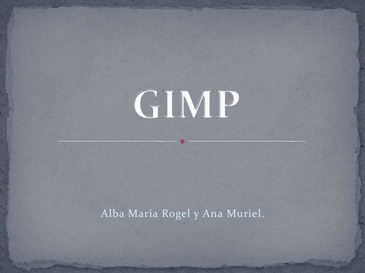 GIMP<br />Alba María Rogel y Ana Muriel.<br />