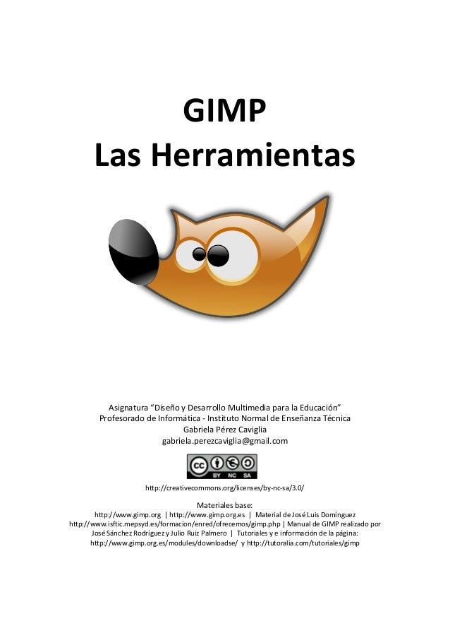 """GIMP LasHerramientas              Asignatura""""DiseñoyDesarrolloMultimediaparalaEducación"""" Profeso..."""