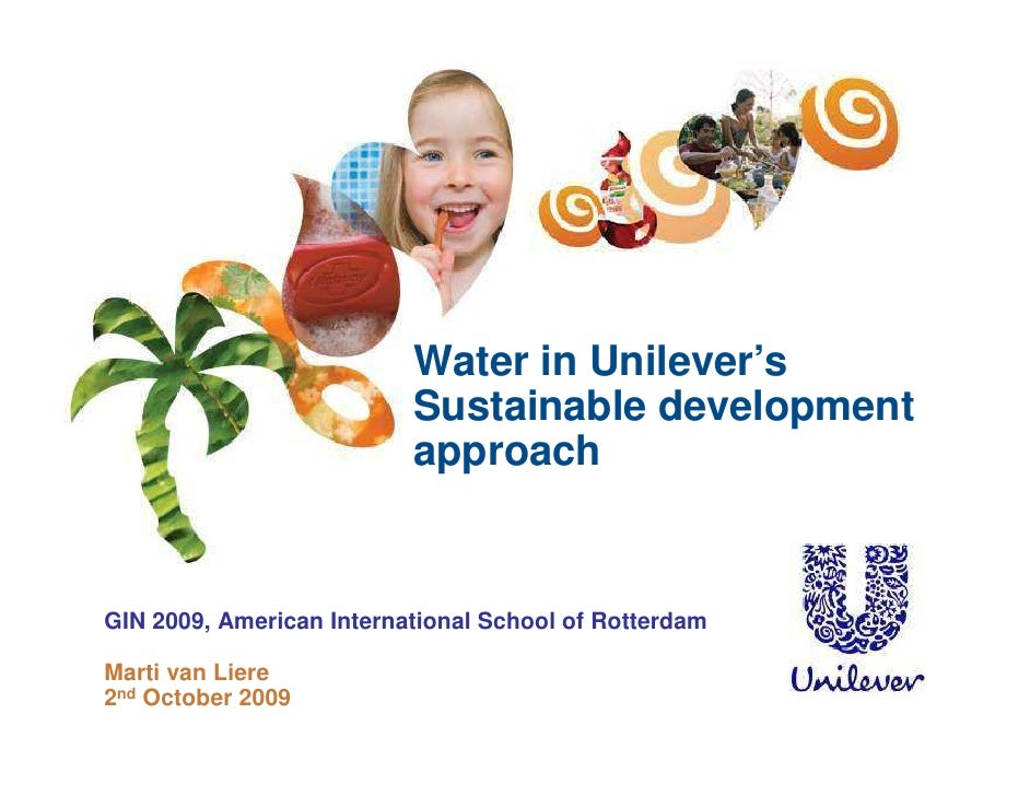 Water in Unilever's                           Sustainable development                           approach   GIN 2009, Ameri...