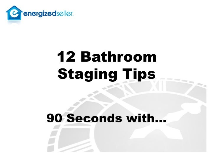 Home Staging Tips - Bathroom Staging Tips