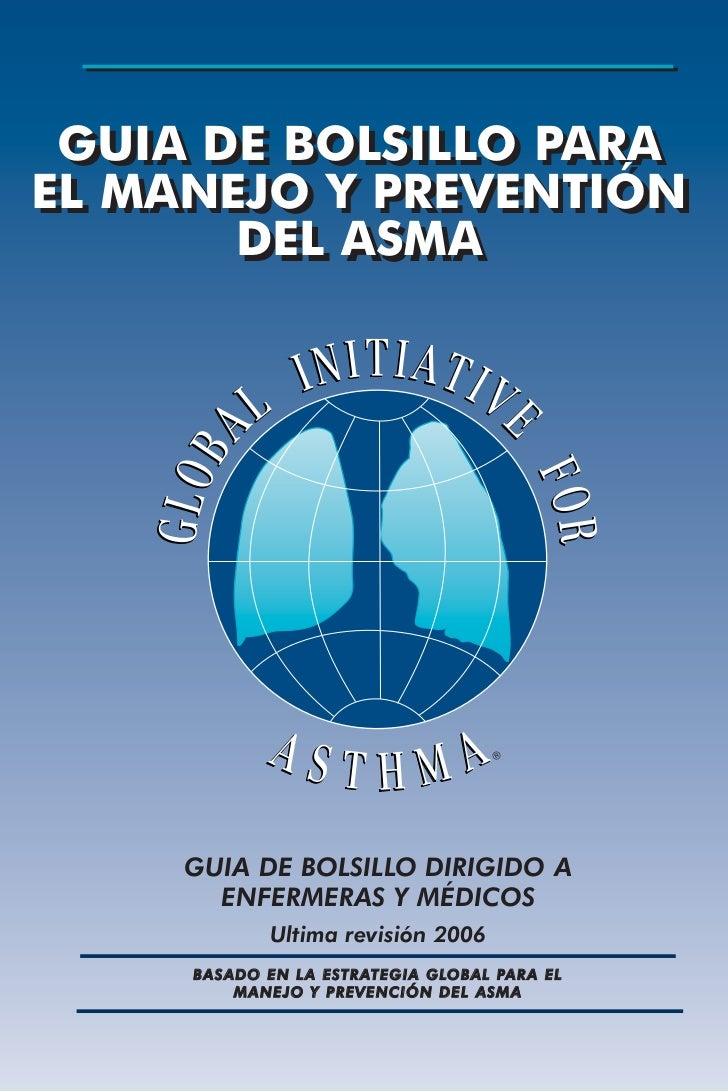 GUIA DE BOLSILLO PARA GUIA DE BOLSILLO PARAEL MANEJO Y PREVENTIÓNEL MANEJO Y PREVENTIÓN       DEL ASMA       DEL ASMA     ...