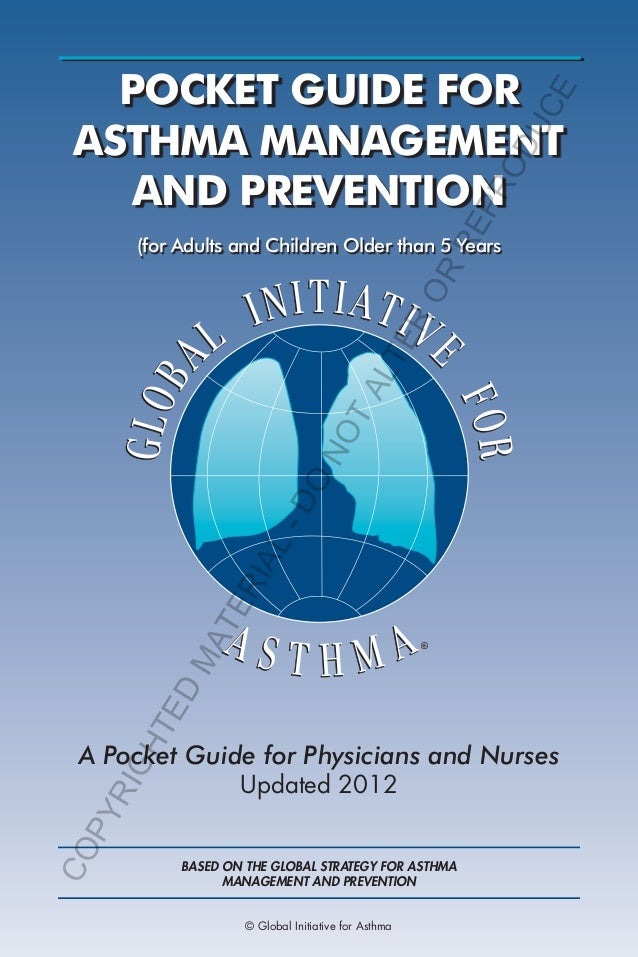 POCKET GUIDE FOR ASTHMA MANAGEMENT AND PREVENTION A Pocket Guide for Physicians and Nurses Updated 2012 (for Adults and Ch...
