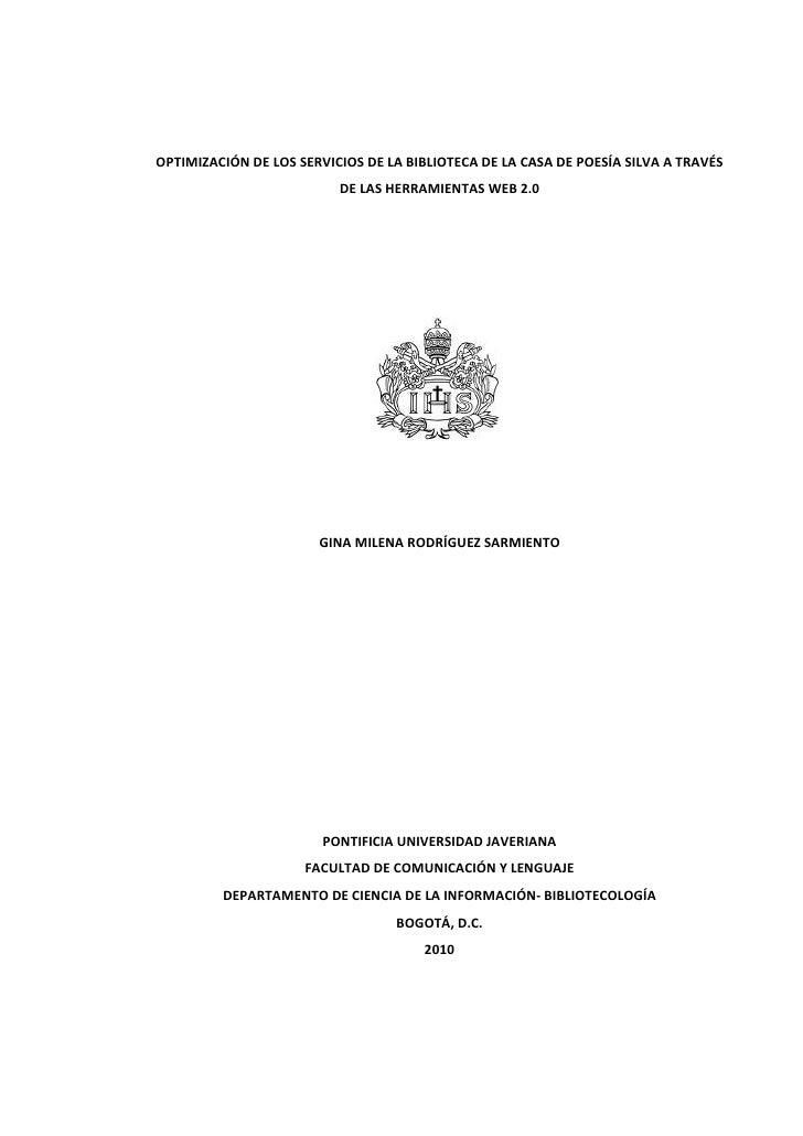 OPTIMIZACIÓN DE LOS SERVICIOS DE LA BIBLIOTECA DE LA CASA DE POESÍA SILVA A TRAVÉS                           DE LAS HERRAM...