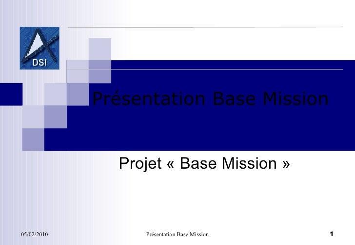 Projet «Base Mission» Présentation Base Mission