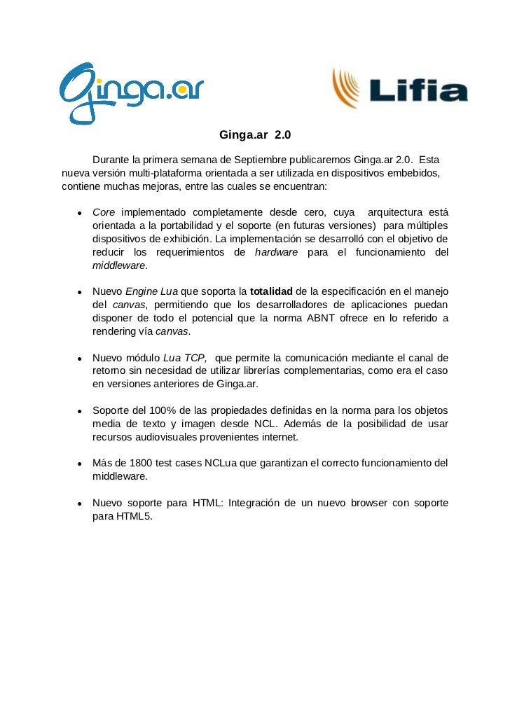 Ginga.ar 2.0       Durante la primera semana de Septiembre publicaremos Ginga.ar 2.0. Estanueva versión multi-plataforma o...