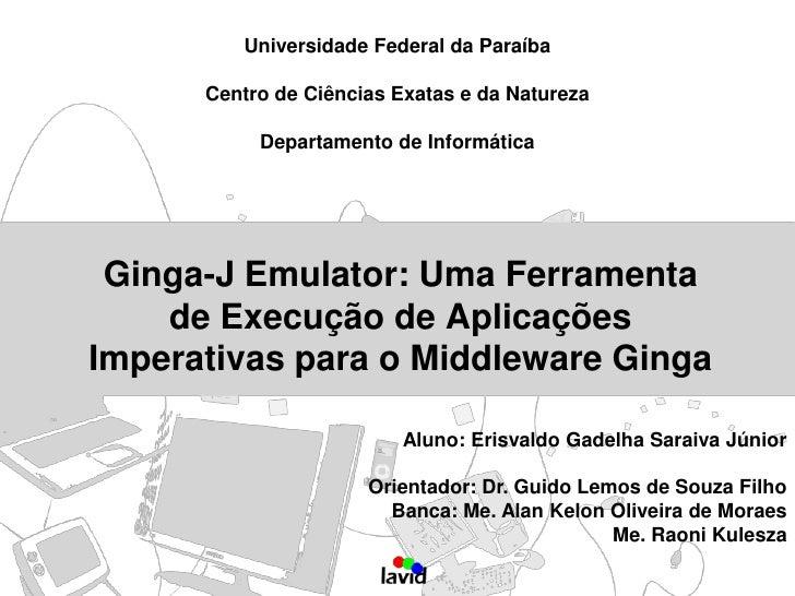 Ginga-J Emulator: uma Ferramenta de Execução de Aplicações Imperativas para o Middleware Ginga