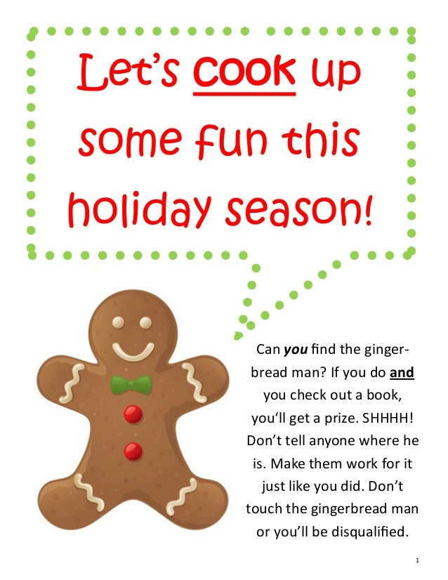 Let's cook upsome fun thisholiday season!          Can you find the ginger-         bread man? If you do and           you...