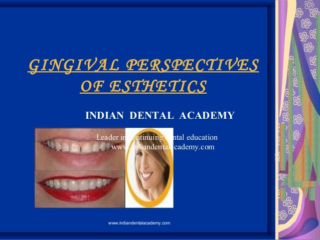 Gingival perspectives of esthetics/ cosmetic dentistry training