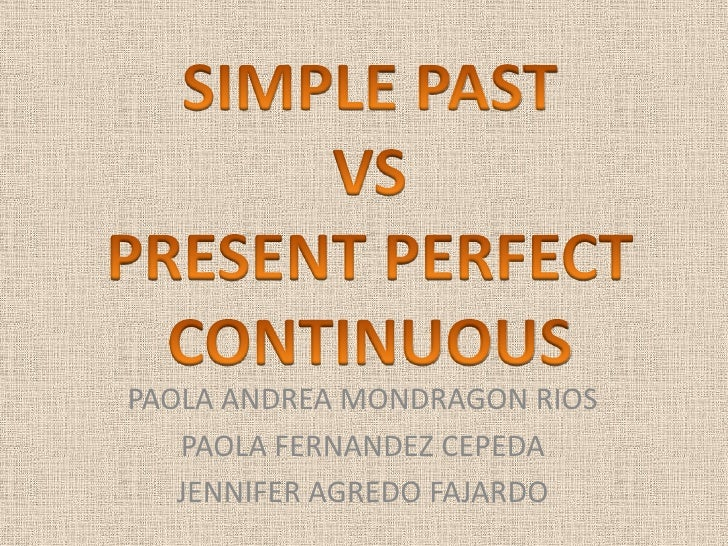 G:\ingles\simple past vs present perfect continuous