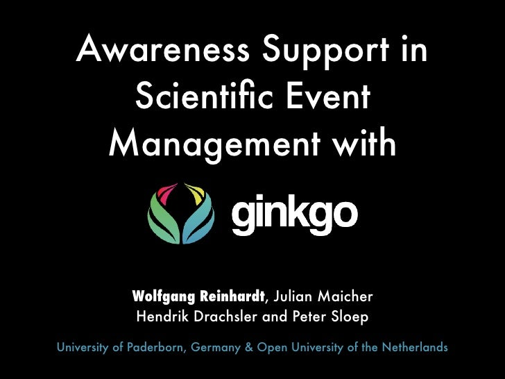 Awareness Support in     Scientific Event    Management with             Wolfgang Reinhardt, Julian Maicher             Hen...