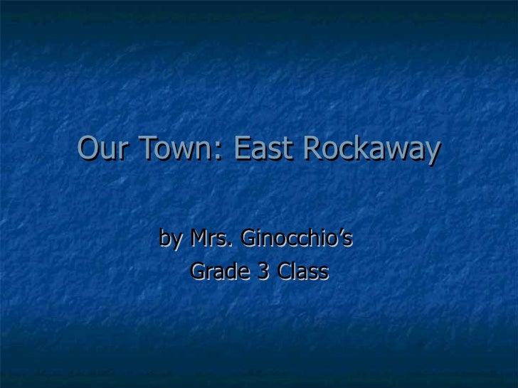 My Town: East Rockaway - Mrs. Ginocchio's Class