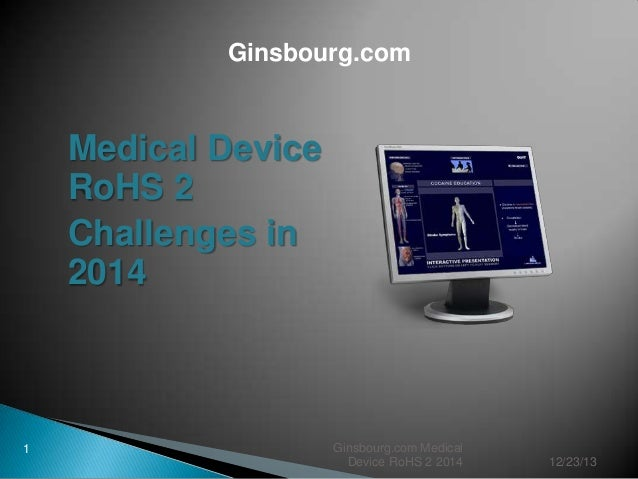 Ginsbourg.com  Medical Device RoHS 2 Challenges in 2014  1  Ginsbourg.com Medical Device RoHS 2 2014  12/23/13
