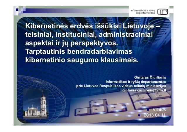 Gintaras Čiurlionis. Kibernetinės erdvės iššūkiai Lietuvoje – teisiniai, instituciniai, administraciniai aspektai.