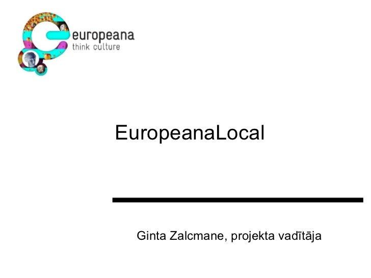 EuropeanaLocal Ginta Zalcmane, projekta vadītāja