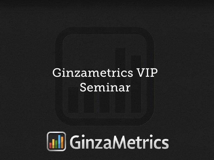 Ginzametrics VIP Seminar June 2012