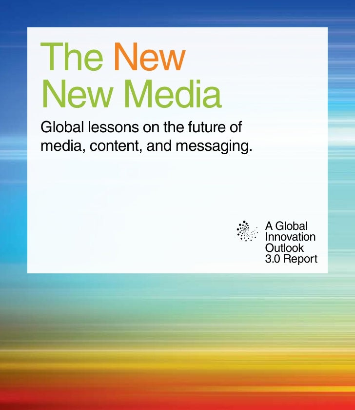 The New New Media Global lessons on the future of media, content, and messaging.                                      A Gl...