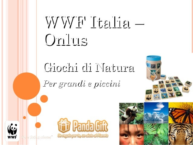 WWF Italia –OnlusGiochi di NaturaPer grandi e piccini