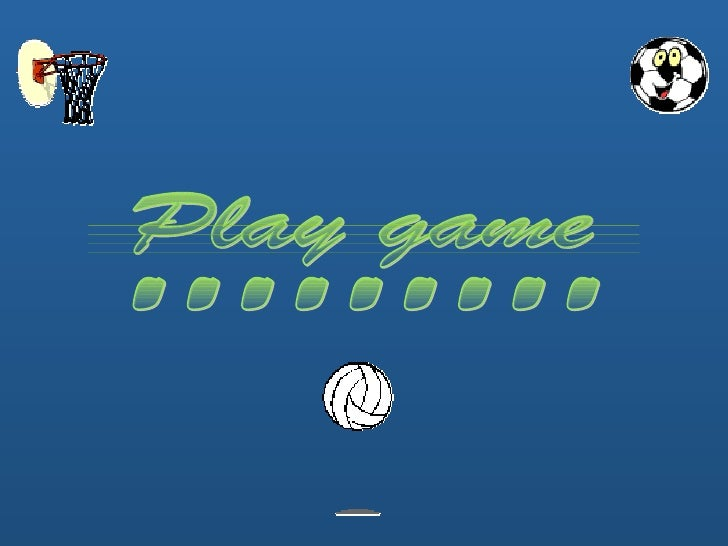 Play game ---------