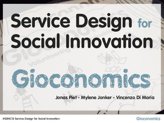 Service Design for      Social Innovation                                        Jonas Piet - Mylene Jonker - Vincenzo Di ...