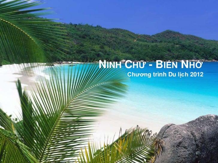 NINH CHỮ - BIỂN NHỚ     Chương trình Du lịch 2012
