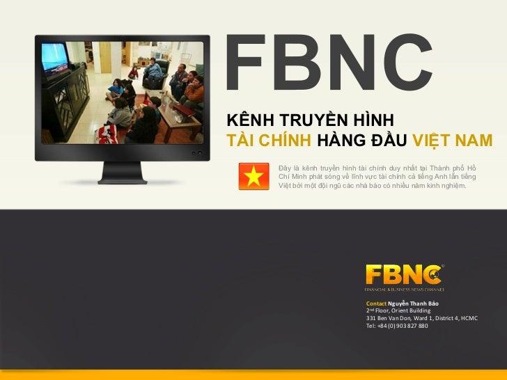 KÊNH TRUYỀN HÌNHTÀI CHÍNH HÀNG ĐẦU VIỆT NAM     Đây là kênh truyền hình tài chính duy nhất tại Thành phố Hồ     Chí Minh p...