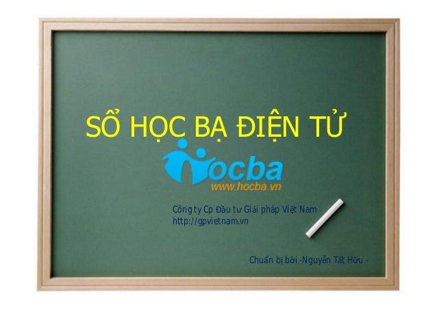 SỔ HỌC BẠ ĐIỆN TỬ     Công ty Cp Đầu tư Giải pháp Việt Nam     http://gpvietnam.vn                        Chuẩn bị bởi -Ng...