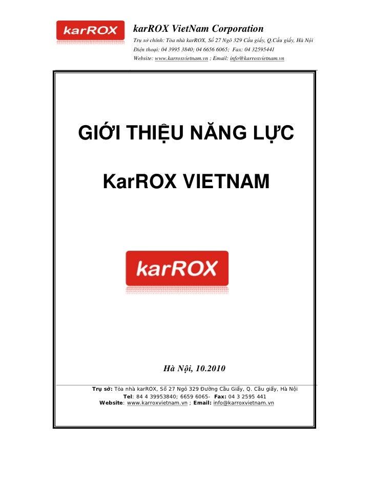 karROX VietNam Corporation               Trụ sở chính: Tòa nhà karROX, Số 27 Ngõ 329 Cầu giấy, Q.Cầu giấy, Hà Nội         ...