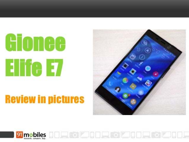 Gionee Elife E7 Review in pictures