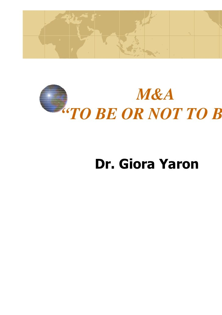 """M&A""""TO BE OR NOT TO BE?""""   Dr. Giora Yaron"""