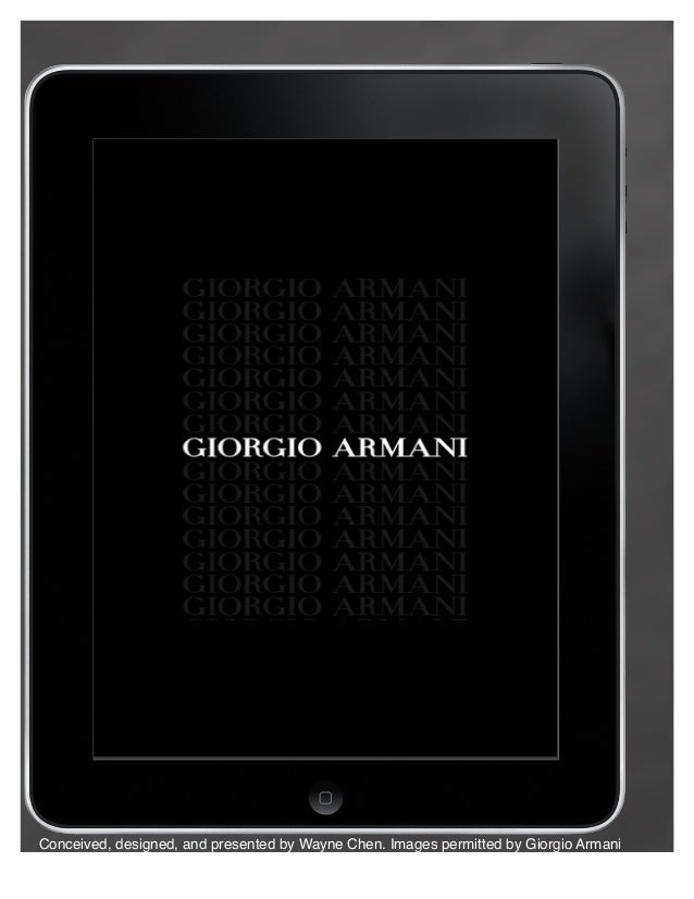 Conceived, designed, and presented by Wayne Chen. Images permitted by Giorgio Armani