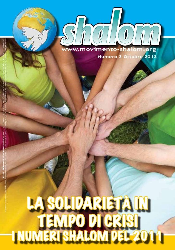 SHALOM - TRIMESTRALE A DIFFUSIONE NAZIONALE - Anno XI - n° 3 Ottobre - 2012 - Aut. Trib. Pisa n°9/2001 del 26 marzo 2001 -...