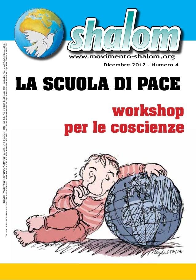 SHALOM - TRIMESTRALE A DIFFUSIONE NAZIONALE - Anno XI - n° 4 - Dicembre - 2012 - Aut. Trib. Pisa n°9/2001 del 26 marzo 200...