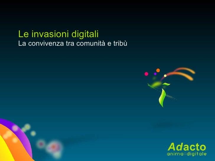 La convivenza tra comunità e tribù Le invasioni digitali
