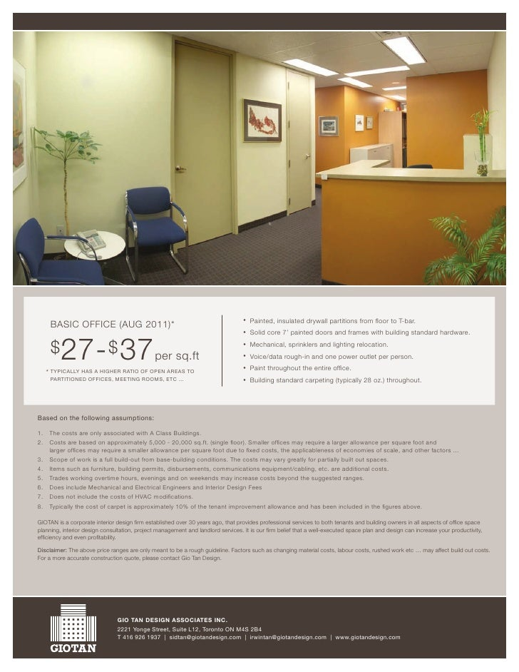•   Painted, insulated drywall partitions from floor to T-bar.      BASIC OFFICE (AUG 2011)*                               ...
