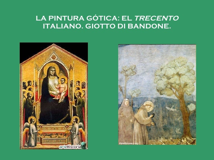 LA PINTURA GÓTICA: EL  TRECENTO  ITALIANO. GIOTTO DI BANDONE.