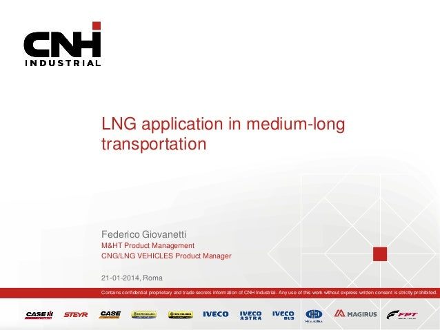 LNG application in medium-long transportation  Federico Giovanetti M&HT Product Management CNG/LNG VEHICLES Product Manage...