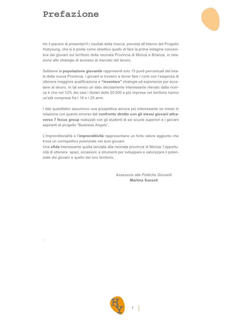 Prefazione  Ho il piacere di presentarVi i risultati della ricerca, prevista all'interno del Progetto Hubyoung, che si è p...