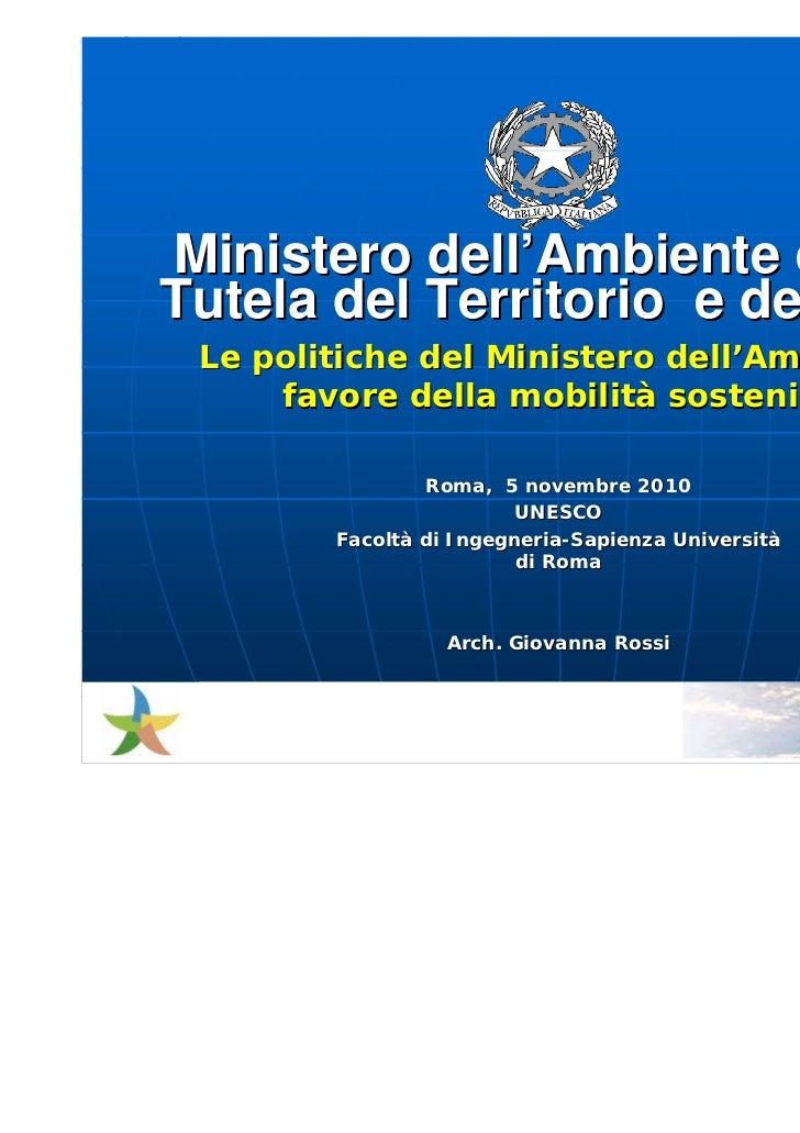 Ministero dell'Ambiente e dellaTutela del Territorio e del Mare Le politiche del Ministero dell'Ambiente a     favore dell...