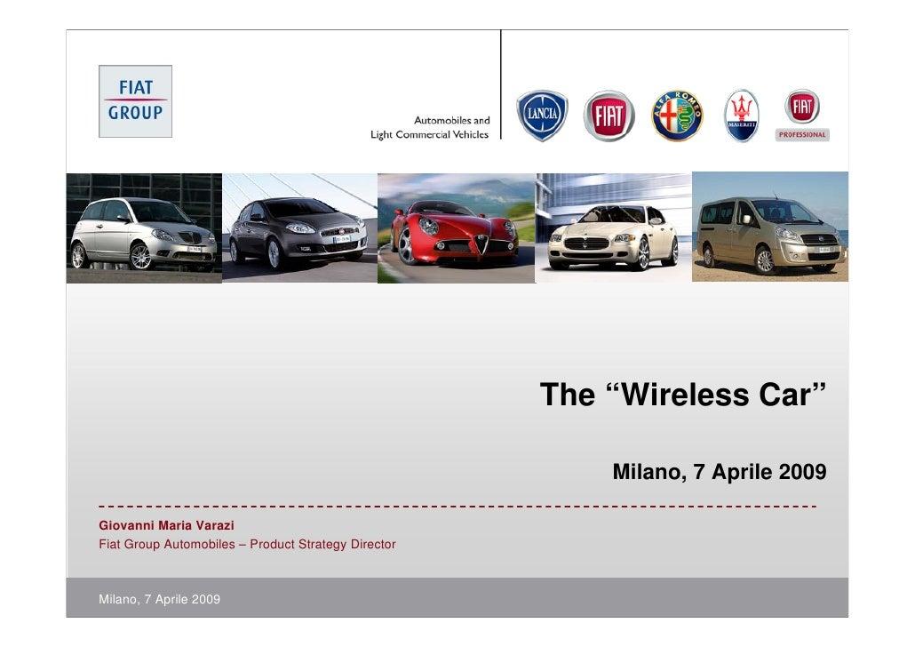 """The """"Wireless Car""""                                                           Milano, 7 Aprile 2009  Giovanni Maria Varazi ..."""