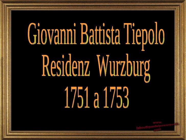 Giovanni Battista Tiepolo Residenz  Wurzburg 1751 a 1753