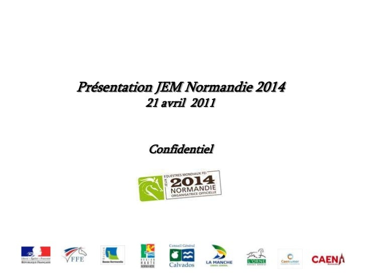 Présentation JEM Normandie 2014          21 avril 2011          Confidentiel